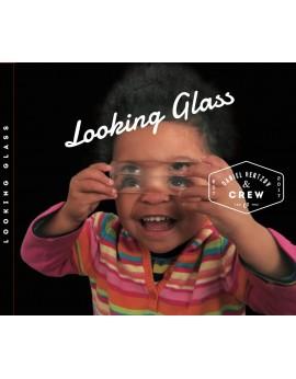"""Daniel Hertzov & Crew """"Looking Glass"""""""